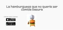 La hamburguesa que no volia ser menjar porqueria és un bonic llibre per a nens